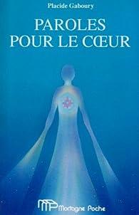 PAROLES POUR LE COEUR par Placide Gaboury