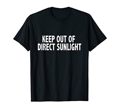 Keep Out of Direct Sunlight T-Shirt Funny Geek Nerd Shirt