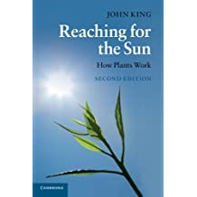 Reaching for the Sun: How Plants Work