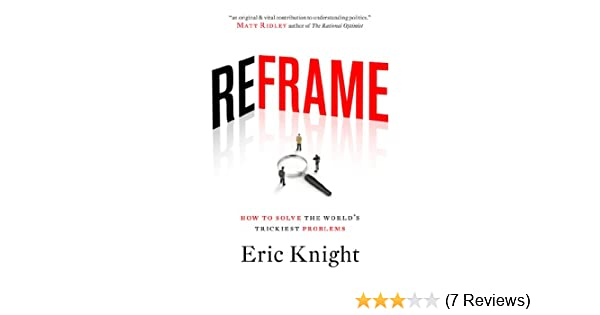 Reframe: How to Solve the World\'s Trickiest Problems - Kindle ...