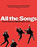 All the Songs: The Story Behind Every Beatles