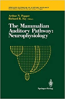 The Mammalian Auditory Pathway: Neurophysiology (Springer Handbook of Auditory Research) (1992-06-24)