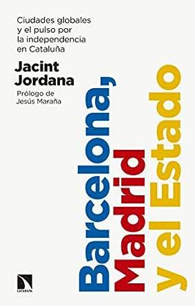 Barcelona, Madrid y el Estado: Ciudades globales y el pulso por la independencia en Cataluña (Mayor nº 713)