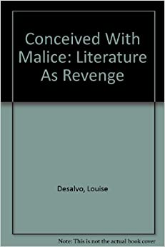 Conceived With Malice: Literature As Revenge