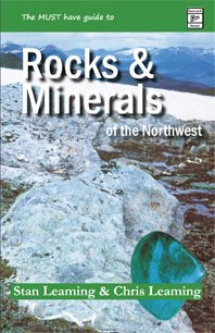 Guide to Rocks and Minerals of the Northwest, Leaming, Stan