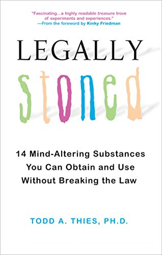 Designs Stoned (Legally Stoned: 14 Mind-Altering Substances You Can Obtain and Use Without Breaking the Law)