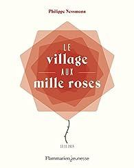 Le village aux mille roses par Philippe Nessmann