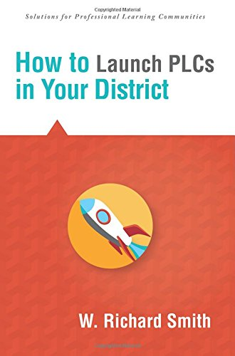 How to Launch PLCs in Your District (Solutions) (Differentiate What Actual and Imagined Implementation Looks Like) (Solutions for Digital Learner-centered Classrooms)