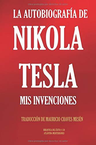 LA AUTOBIOGRAFÍA DE NIKOLA TESLA MIS INVENCIONES (Biblioteca del Éxito)  [Tesla, Nikola - Chaves Mesén, Mauricio] (Tapa Blanda)