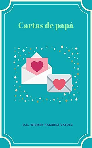 Amazon.com: Cartas de papá (Spanish Edition) eBook: Wilmer ...