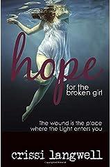 Hope for the Broken Girl (Hope Series) Paperback