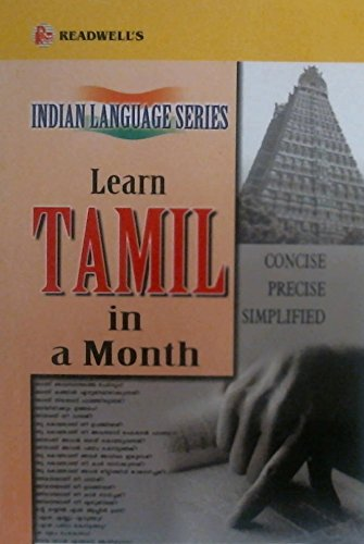 Learn Tamil in a Month: An Easy Method of Learning Tamil Through English without a Teacher (English and Tamil Edition)