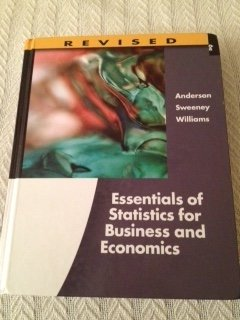 Essentials of Statistics for Business and Economics, Revised 6th Edition