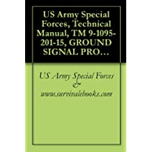 US Army Special Forces, Technical Manual, TM 9-1095-201-15, GROUND SIGNAL PROJECTOR M1A1 (1095-00-731-2570) (EIC: 4WK);, HAND PYROTECHNIC PROJECTOR M9 ... M1, (1095-00-726-5657), (EIC: 4MP), 1962