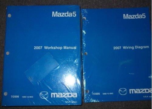 2007 Mazda Mazda 5 Five Service Shop Manual Set OEM (service manual,and the wiring diagrams manual)