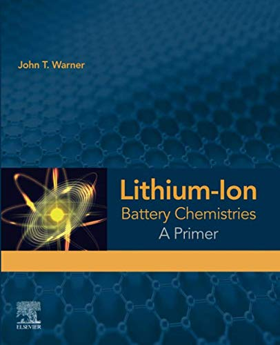 Lithium-Ion Battery Chemistries: A Primer -