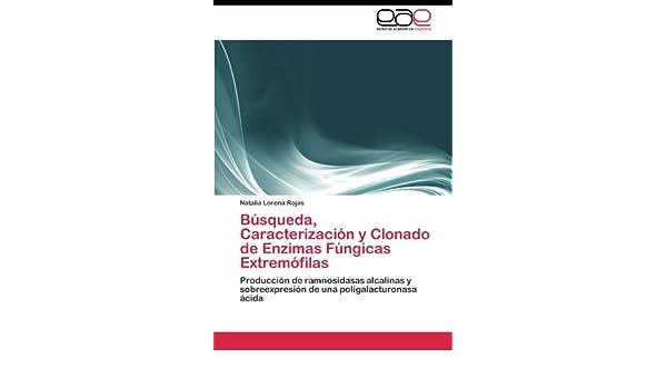 Búsqueda, Caracterización y Clonado de Enzimas Fúngicas Extremófilas ...