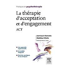La thérapie d'acceptation et d'engagement: ACT (French Edition)