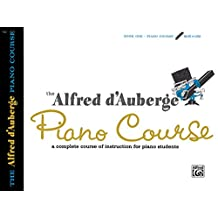 The Alfred d'Auberge Piano Course: Book One