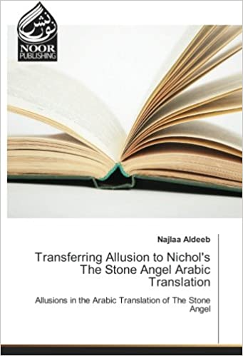 Book Transferring Allusion to Nichol's The Stone Angel Arabic Translation: Allusions in the Arabic Translation of The Stone Angel