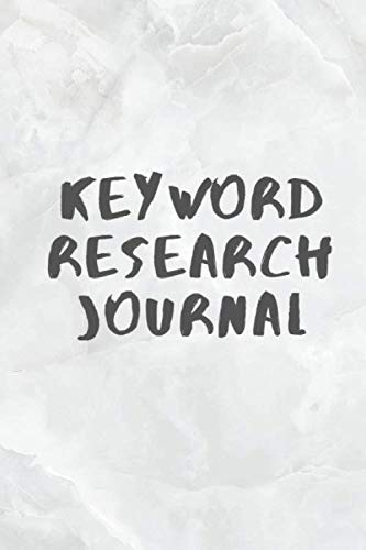 Keyword Reserch Journal: for search engine optimization like a pro online business owner Diary for Keyword Blank Lined Travel Journal to Write In Ideas