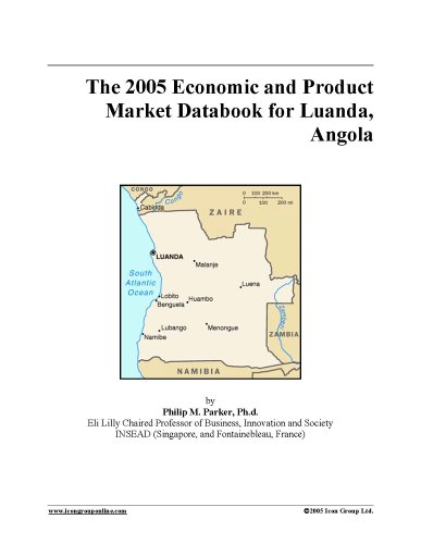 Read Online The 2005 Economic and Product Market Databook for Luanda, Angola pdf epub