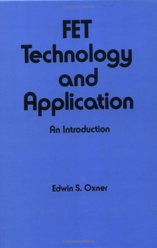 FET Technology and Application: An Introduction (Electrical and Engineering and Electronics, Vol 54)