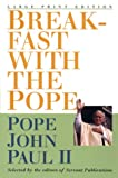 Breakfast with the Pope : Daily Readings, Pope John Paul II, 0802727085