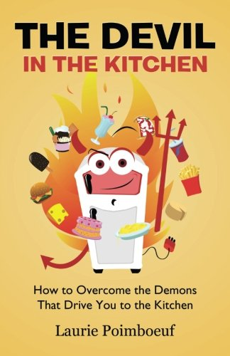 Devils Kitchen (The Devil in the Kitchen: How to Overcome the Demons That Drive You to the Kitchen)