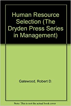 Human Resource Selection (The Dryden Press Series in Management)