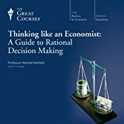Thinking Like an Economist: A Guide to Rational Decision Making |  The Great Courses