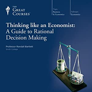 Thinking Like an Economist: A Guide to Rational Decision Making Vortrag