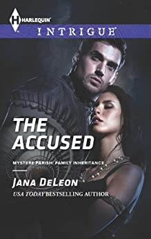 The Accused (Mystere Parish: Family Inheritance Book 1) by [DeLeon, Jana]