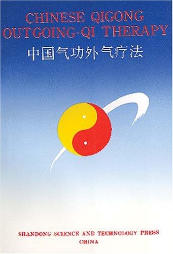 Chinese Qigong Outgoing-Qi Therapy, Yongsheng Bi