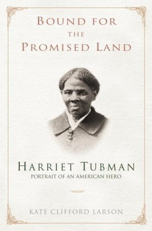 Bound for the Promised Land: Harriet Tubman, Portrait of an American Hero (Harriet Tubman Best Known For)