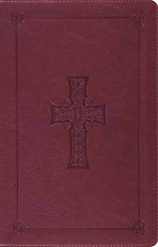 The Holy Bible: English Standard Version, Burgundy, Celtic Cross, TruTone Thinline Reference Bible (Thinline Esv Bible Celtic Cross)
