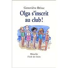 Olga s'inscrit au club!
