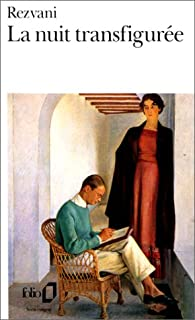 La nuit transfigurée : [roman], Rezvani, Serge