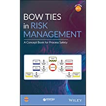 Bow Ties in Risk Management: A Concept Book for Process Safety (Process Safety Guidelines and Concept Books)