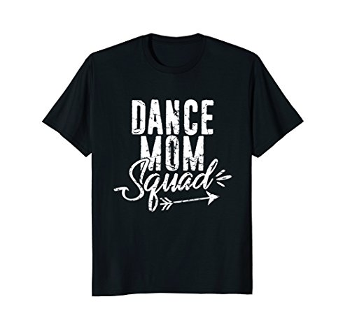 Dance Mom Squad T-Shirt for Cute Mother Days gift ()