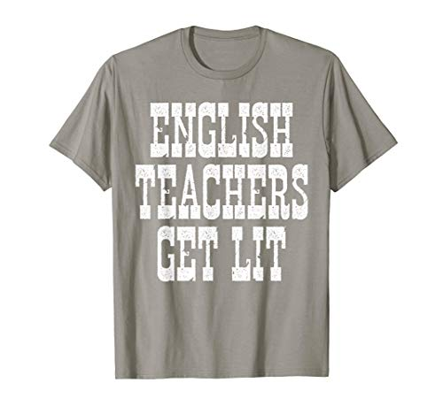 English Teachers Get Lit T-Shirt for sale  Delivered anywhere in USA