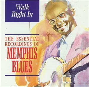 Walk Right In-Essential Memphis Blues