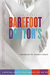 Barefoot Doctor's Handbook for Modern Lovers: A Spiritual Guide to Truly Amazing Love and Sex