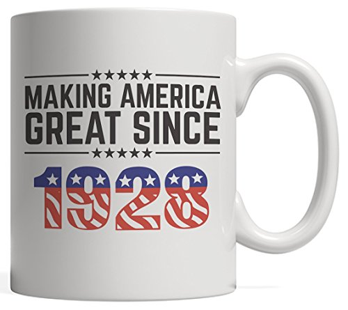 Making America Great Since 1928 Mug - USA Patriotic Anniversary 90th Birthday Gift Idea For Ninety Years Old American Patriot Who Make This Country Greatness Every Year! for $<!---->