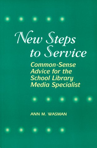 New Steps to Service: Common-Sense Advice for the School...