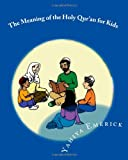 The Meaning of the Holy Qur'an for Kids, Yahiya Emerick, 1456545221