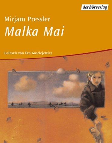 Malka Mai: Autorisierte Lesefassung ab 12 Jahren Hörkassette – Audiobook, Februar 2002 Mirjam Pressler Bettina Brömme Eva Gosciejewicz DHV - Der Hörverlag