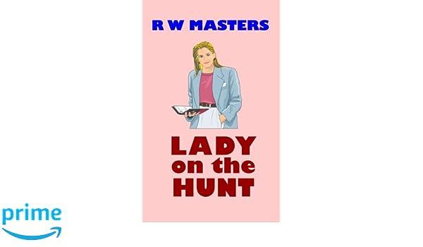 Lady On The Hunt R W Masters 9781484162378 Amazon Com Books