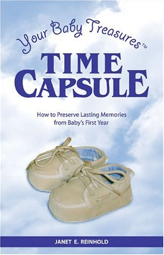 Your Baby Treasures Time Capsule: How to Preserve Lasting Memories from Baby's First Year