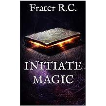 Initiate Magic (The Tehuti Manuscripts Book 1)